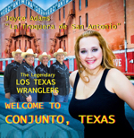 Los Texas Wranglers: Welcome to Conjunto, Texas